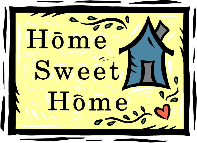 My Worthless Words: Home Sweet Home